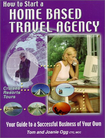 9781888290059: How to Start a Home Based Travel Agency