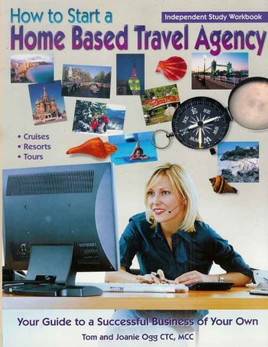 9781888290097: How to Start a Home Based Travel Agency Independent Study Workbook