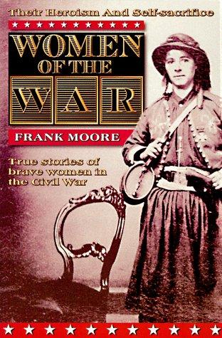 9781888295009: Women of the War: True Stories of Brave Women in the Civil War