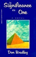 The Significance of the One: A Novel: Bradley, Richard