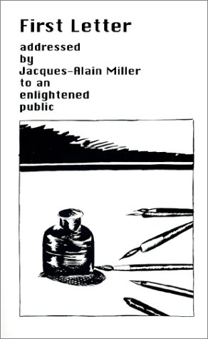 9781888301991: First Letter Addresses by Jacques-Alain Miller To an Enlightened Public