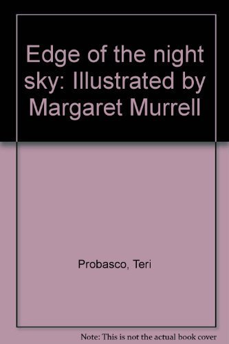 Edge of the night sky: Illustrated by Margaret Murrell: Teri Probasco