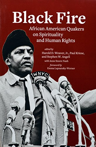 Black Fire: African American Quakers on Spirituality and Human Rights: Quaker Press of Friends ...