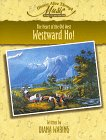 Westward Ho: The Heart of the Old West (History Alive Through Music) (1888306254) by Diana Waring