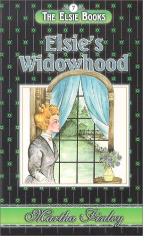 9781888306408: ELSIE'S WIDOWHOOD, The Elsie Books 7