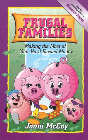 9781888306507: Frugal Families: Making the Most of Your Hard Earned Money