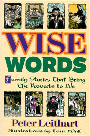 9781888306651: Wise Words: Family Stories That Bring the Proverbs to Life