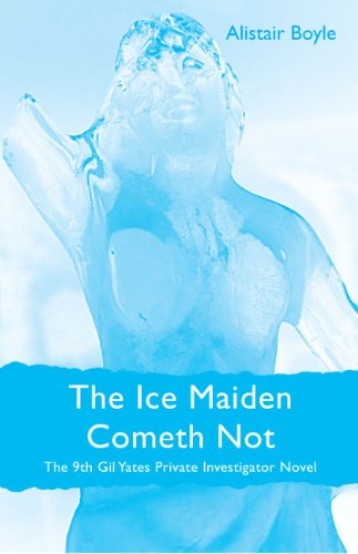 The Ice Maiden Cometh Not (Gil Yates: Alistair Boyle