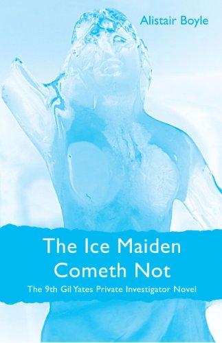 9781888310092: The Ice Maiden Cometh Not (Gil Yates Private Investigator)