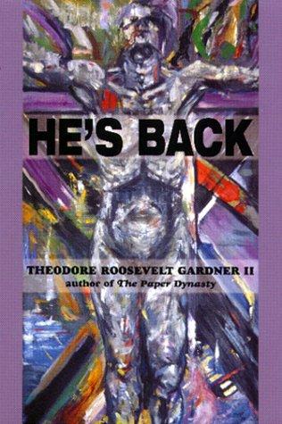 He's Back: II, Theodore Roosevelt Gardner