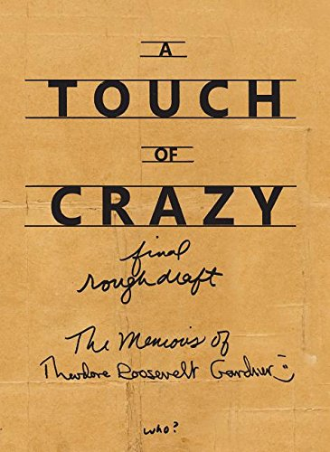 9781888310795: A Touch of Crazy, the Memoirs of Theodore Roosevelt Gardner: The Memoirs of Theodore Roosevelt Gardner