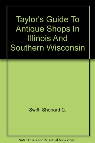 9781888312096 Taylor S Guide To Antique In Illinois And Southern Wisconsin