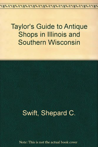 9781888312188 Taylor S Guide To Antique In Illinois And Southern Wisconsin