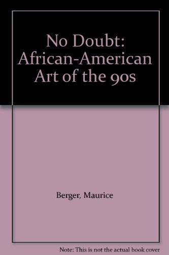 No Doubt: African American Art of the 90's (1888332026) by Berger, Maurice