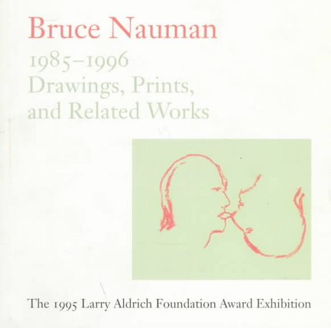 9781888332056: Bruce Nauman: 1985-1996 Drawings, Prints, and Related Works