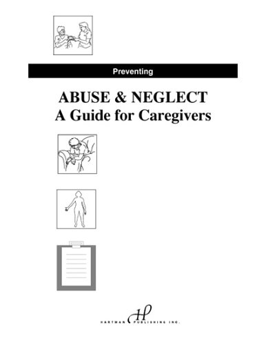 Preventing Abuse and Neglect: A Guide for Caregivers (9781888343199) by Jetta Fuzy RN MS