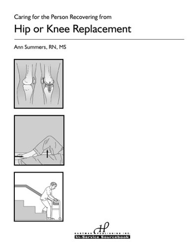 9781888343380: Caring for the Person Recovering from Hip or Knee Replacement