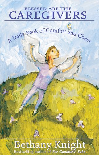 9781888343533: Blessed Are the Caregivers: A Daily Book of Comfort and Cheer (Carespring)