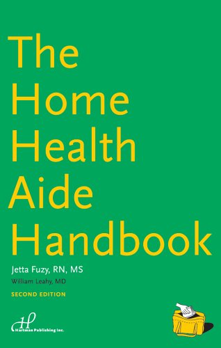 The Home Health Aide Handbook (1888343761) by Jetta Fuzy RN MS; William Leahy MD