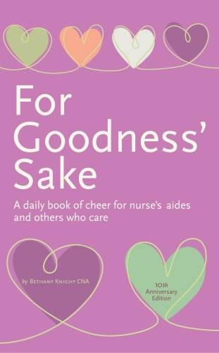 9781888343793: For Goodness' Sake: A daily book of cheer for nurse's aides and others who care (10th Anniversary Edition)