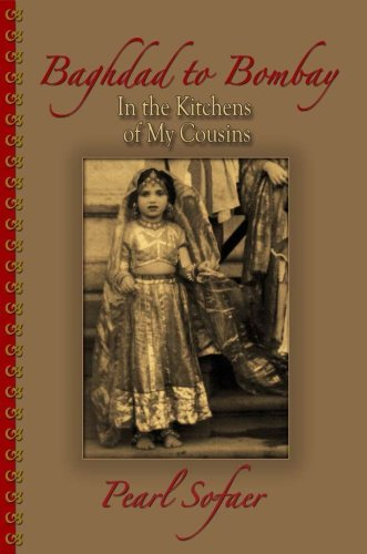 9781888345247: Baghdad to Bombay : In the Kitchens of My Cousins