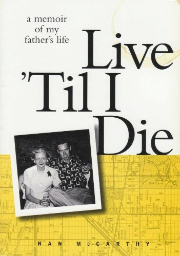 9781888354034: Live 'Til I Die: A Memoir of My Father's Life