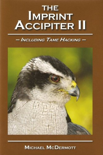 9781888357028: THE IMPRINT ACCIPITER II: INCLUDING TAME HACKING. By Michael McDermott.