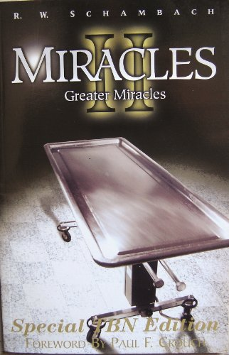 "Miracles II ""Greater Miracles"" (1888361522) by R. W. Schambach"