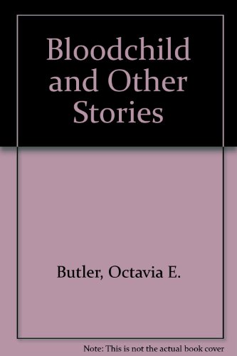 9781888363111: Bloodchild and Other Stories