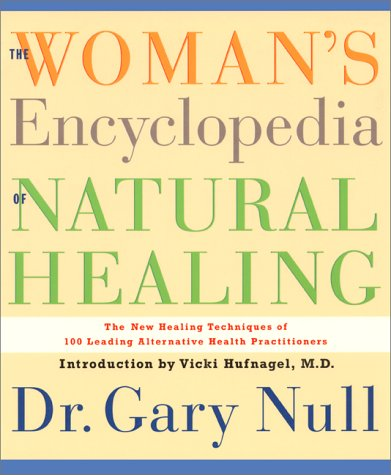 The Woman's Encyclopedia of Natural Healing (1888363355) by Null, Gary