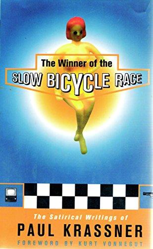 THE WINNER OF THE SLOW BICYCLE RACE: The Satirical Writings of Paul Krassner.: KRASSNER, Paul.