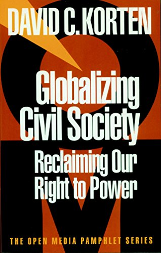 9781888363593: Globalizing Civil Society: Reclaiming Our Right to Power (Open Media Series)