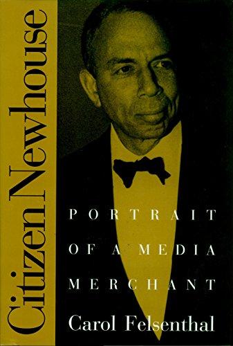9781888363876: Citizen Newhouse: Portrait of a Media Merchant