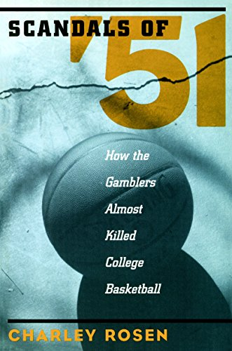 9781888363913: The Scandals of '51: How the Gamblers Almost Killed College Basketball