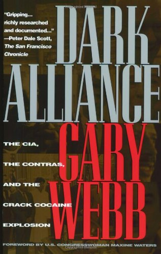 9781888363937: Dark Alliance: The CIA, the Contras, and the Crack Cocaine Explosion