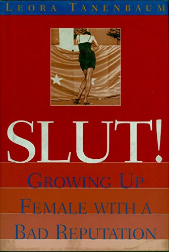 9781888363944: Slut: Growing Up Female with a Bad Reputation