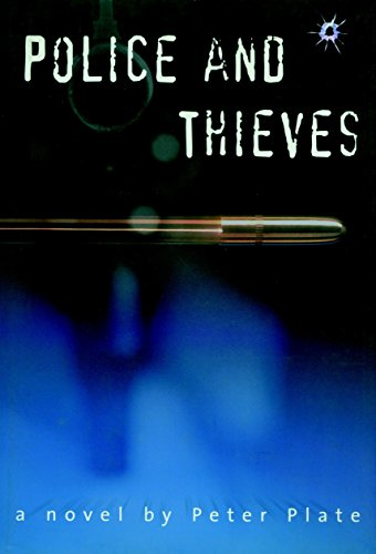 POLICE AND THIEVES: A Novel: Plate, Peter
