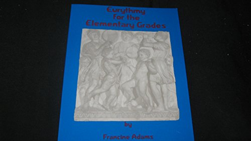 9781888365078: Eurythmy for the Elmentary Grades (Curriculum series)