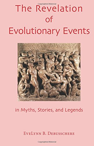 9781888365108: The Revelation of Evolutionary Events: In Myths, Stories, and Legends