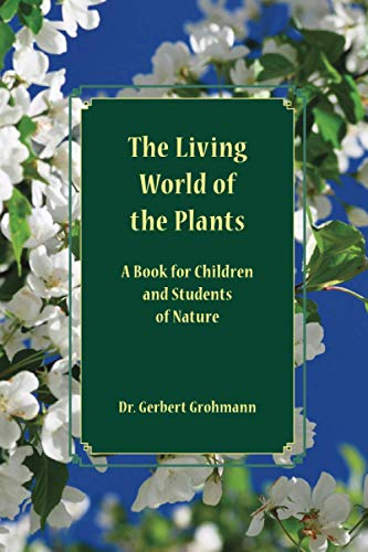 The Living World of the Plants: A