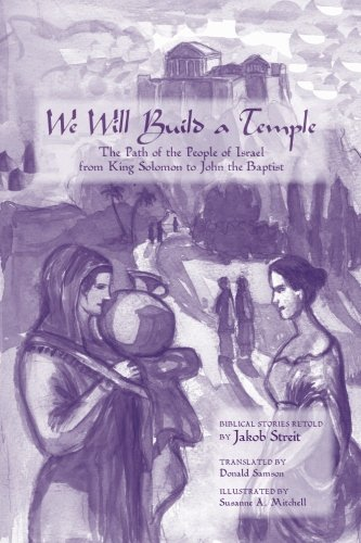 We Will Build a Temple: The Path of Israel from King Solomon to John the Baptist