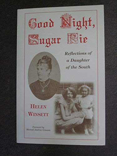 Good Night, Sugar Pie: Reflections of a Daughter of the South: Helen Winsett