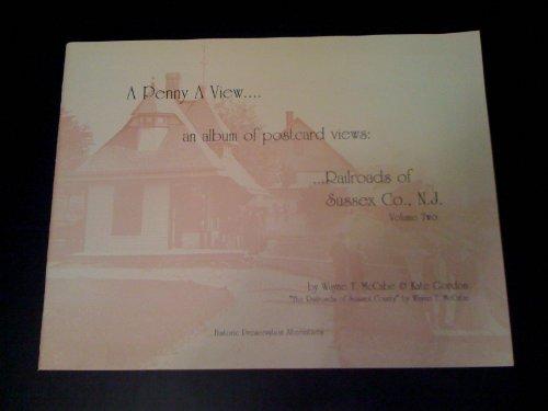 9781888373066: A Penny a View: an Album of Postcard Views, Railroads of Sussex Co., N. J. (2 Vols.)