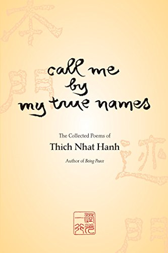 9781888375169: Call Me By My True Names: The Collected Poems of Thich Nhat Hanh