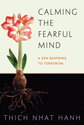 9781888375510: Calming the Fearful Mind: A Zen Response to Terrorism