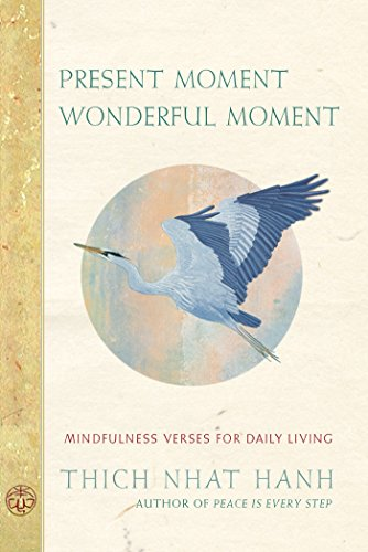 9781888375619: Present Moment Wonderful Moment: Mindfulness Verses for Daily Living