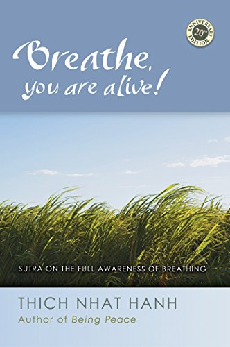 Breathe, You Are Alive! Sutra on the Full Awareness of Breathing