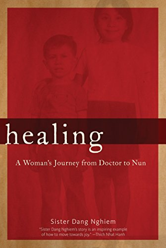 Healing: A Womans Journey from Doctor to Nun: Nghiem, Sister Dang