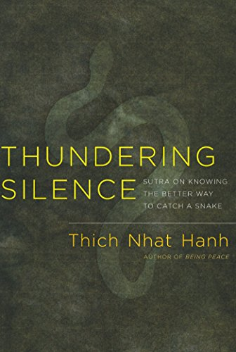 9781888375985: Thundering Silence: Sutra on Knowing the Better Way to Catch a Snake