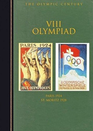 VIII Olympiad: Paris 1924 St. Moritz 1928 (Olympic Century) (1888383089) by Ellen Phillips